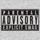 ''Parental Advisory Explicit SWAG'' by DaCompany