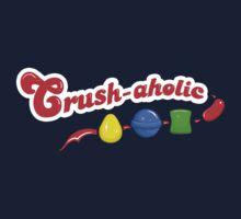 Crush-aholoic - Candy Crush Shirt by BootsBoots