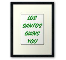 GTA V: Los Santos Owns You  Framed Print