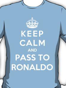 Keep Calm And Pass To Ronaldo T-Shirt