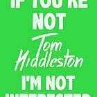 If you're not Tom Hiddleston by nimbusnought