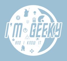 "I'm Geeky - ""And I Know It"" Kids Clothes"