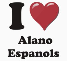 I Heart Alano Espanols by HighDesign