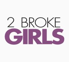 2 Broke Girls Logo by ilikeearth