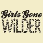 Girls Gone WILDER! (on White) by zombiedalek