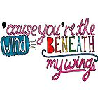 Wind Beneath My Wings Lyric Art by smexytragedy
