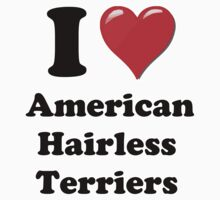 I Heart American Hairless Terriers by HighDesign