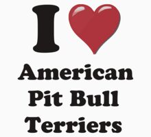 I Heart American Pit Bull Terriers by HighDesign