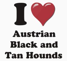 I Heart Austrian Black and Tan Hounds by HighDesign