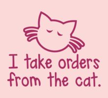 I TAKE ORDERS FROM THE CAT by jazzydevil
