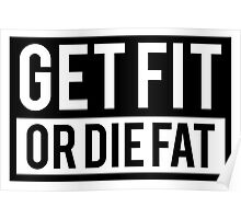 Get Fit or Die Fat Poster