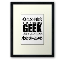I'm a walking GEEK Encyclopedia Framed Print