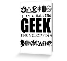 I'm a walking GEEK Encyclopedia Greeting Card