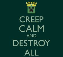 Creep Calm and Destroy All by PixelStampede
