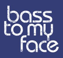 Bass to My Face by DropBass