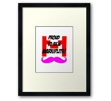 Proud to be a Markiplite! Framed Print
