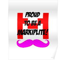 Proud to be a Markiplite! Poster