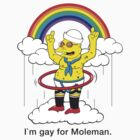 Gay For Moleman by Neil Manuel