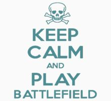 Keep calm and play Battlefield by billycorgan84