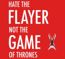 Hate the Flayer, Not the Game (of Thrones) T-Shirt