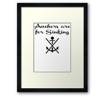 Anchors Are For Sinking Framed Print