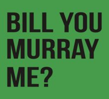 Bill You Murray Me ? Kids Clothes
