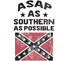 ASAP As Southern As Possible Photographic Print