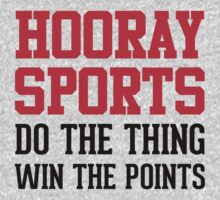 Hooray Sports! Do The Thing, Win The Points (Light Shirt) by Look Human