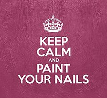 Keep Calm and Paint Your Nails - Glossy Pink Leather by sitnica