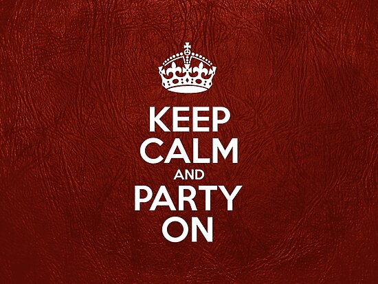 Keep Calm and Party On - Glossy Red Leather by sitnica
