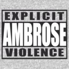 Explicit Ambrose Violence by teetties