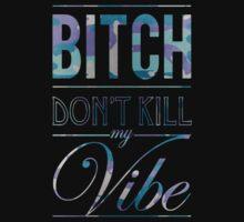 Bitch don't kill my vibe - Grape Camo T-Shirt