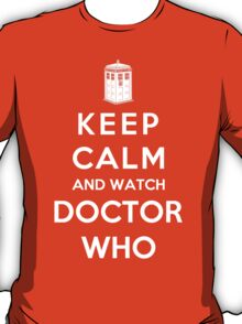 Keep Calm And Watch Doctor Who  T-Shirt