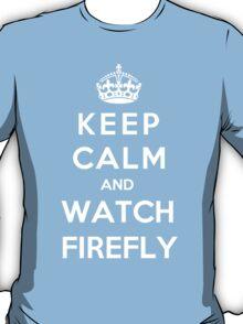 Keep Calm And Watch Firefly T-Shirt