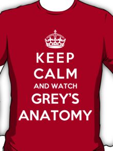 Keep Calm And Watch Grey's Anatomy T-Shirt