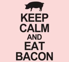 Keep calm and eat bacon by DjenDesign