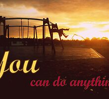 You can do anything by Lovelenscapes