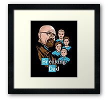 Breaking Dad Framed Print
