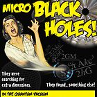 Attack of the Micro Black Holes!! by BenGilliland