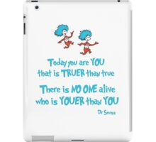 Today You Are You iPad Case/Skin