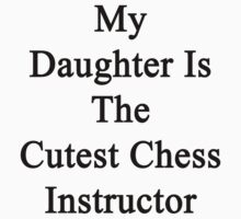 My Daughter Is The Cutest Chess Instructor by supernova23
