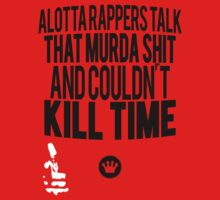 Alotta Rappers Talk That Murda Shit And Couldn't Kill Time [BlkWht] | Big L | Fresh Thread Shop  by FreshThreadShop