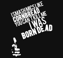 Smash Mics Like Cornbread You Can't Kill Me I Was Born Dead [Wht] | Big L | Fresh Thread Shop  by FreshThreadShop