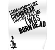 Smash Mics Like Cornbread You Can't Kill Me I Was Born Dead | Big L | Fresh Thread Shop  Poster