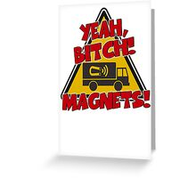 Breaking Bad Inspired - Yeah, Bitch! Magnets! - Jesse Pinkman Magnets - Magnet Truck - Walter White - Heisenberg Greeting Card
