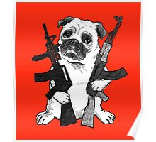 BAD dog – armed pug Poster