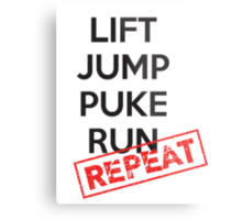 Lift, Jump, Puke, Run - REPEAT Metal Print