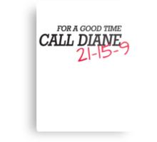 For a good time, call DIANE! 21-15-9 Metal Print