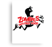 Zombies Hate Fast Food! Canvas Print