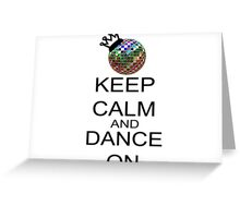 Keep Calm And Dance On Greeting Card